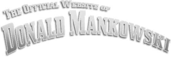 The Official Website of Donald Mankowski